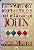 Expository Reflections on the Gospel of John (0801062551) by Morris, Leon