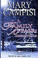 A Family Affair: Christmas: 5 (Truth in Lies)