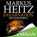 Exkarnation: Seelensterben Audiobook by Markus Heitz Narrated by Uve Teschner