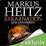 Exkarnation: Seelensterben | Markus Heitz