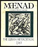 img - for The Lesbian/Heterosexual Split (Maenad, A Women's Literary Journal, Winter, 1982) book / textbook / text book
