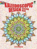 Kaleidoscopic Design Coloring Book (Dover Design Coloring Books)