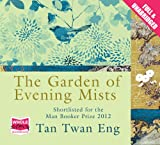 Tan Twan Eng The Garden of Evening Mists (Unabridged Audiobook)