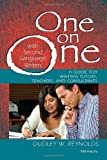 One on One with Second Language Writers: A Guide for Writing Tutors, Teachers, and Consultants
