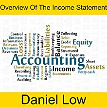 Overview of the Income Statement Audiobook by Daniel Low Narrated by Daniel Low