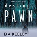 Destiny's Pawn Audiobook by D. A. Keeley Narrated by Lisa Stathoplos