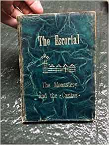 "The Escorial: The monastery and the Prince's and Infante's ""casitas"