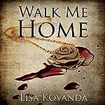 Walk Me Home   Lisa Kovanda
