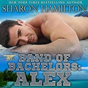 Alex: Band of Bachelors, Book 2 | Sharon Hamilton