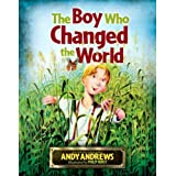 The Boy Who Changed the World ~ Andy Andrews
