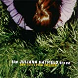 Become What You Are - The Juliana Hatfield Three