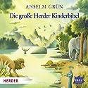 Die große Herder Kinderbibel Hörbuch von Anselm Grün Gesprochen von: Claus Dieter Clausnitzer