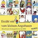 Erzähl mir vom kleinen Angsthasen. Die schönsten Kindergeschichten der DDR Hörbuch von  div. Gesprochen von: Katharina Thalbach, Stefan Kaminki, Detlef Bierstedt