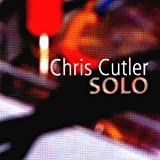 Solo by Cutler, Chris [Music CD]