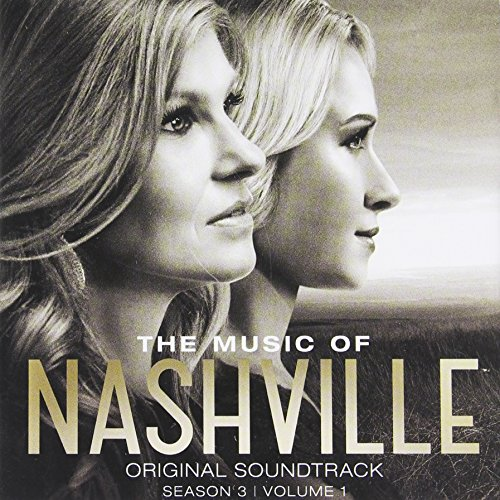The Music of Nashville, Season 3, Volume 1 (Nashville Soundtrack Season 1 compare prices)
