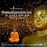 Dhammacakkappavattana Sutta: First Teaching of the