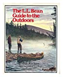 img - for The L.L. Bean guide to the outdoors / Bill Riviere, with the staff of L.L. Bean ; research by Bruce Willard ; illustrated by J. Nicoletti book / textbook / text book