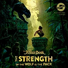 The Jungle Book: The Strength of the Wolf Is the Pack Audiobook by  Disney Press Narrated by Robin Miles