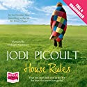 House Rules (       UNABRIDGED) by Jodi Picoult Narrated by  uncredited