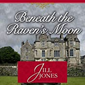 Beneath the Raven's Moon | [Jill Jones]