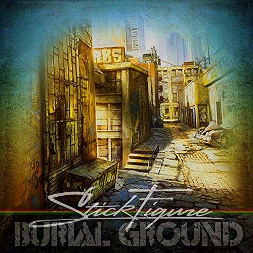 Stick Figure - Burial Ground - Zortam Music