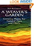A Weaver's Garden: Growing Plants for...