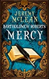 img - for Bartholomew Roberts' Mercy (The Pirate Priest Book 3) book / textbook / text book