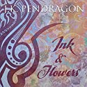Ink & Flowers Audiobook by J.K. Pendragon Narrated by Jeff Gelder