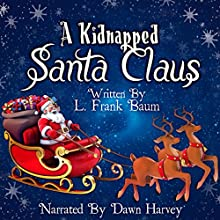 A Kidnapped Santa Claus Audiobook by L. Frank Baum Narrated by Dawn Harvey