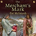 The Merchant's Mark: Gil Cunningham Mysteries (       UNABRIDGED) by Pat McIntosh Narrated by Andrew Watson