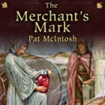 The Merchant's Mark: Gil Cunningham Mysteries | Pat McIntosh