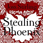 Stealing Phoenix | Joss Stirling