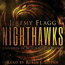 Nighthawks: Children of Nostradamus, Book 1 Audiobook by Jeremy Flagg Narrated by Robin J Sitten