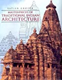 img - for Masterpieces of Traditional Indian Architecture by Satish Grover (2005-03-30) book / textbook / text book