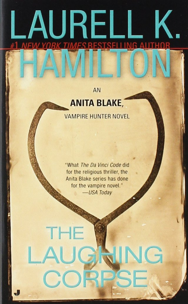 The Laughing Corpse (Anita Blake, Vampire Hunter, Book 2)  - Laurell K. Hamilton