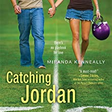 Catching Jordan (       UNABRIDGED) by Miranda Kenneally Narrated by Christina Delaine