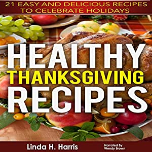 Healthy Thanksgiving Recipes Audiobook
