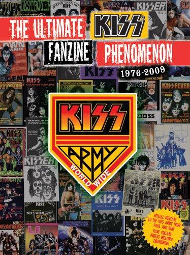 KISS ARMY WORLDWIDE!: The Ultimate Fanzine Phenomenon 1976-2009