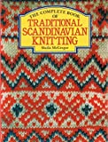 The Complete Book of Traditional Scandinavian Knitting (0713412348) by McGregor, Sheila