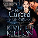 My Cursed Highlander Audiobook by Kimberly Killion Narrated by  The Killion Group