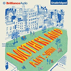 Motherland: A Novel | [Amy Sohn]