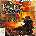 The Burning Bridge: Ranger's Apprentice Book 2 (       UNABRIDGED) by John Flanagan Narrated by William Zappa