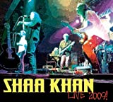 Live by SHAA KHAN (2009-11-13)
