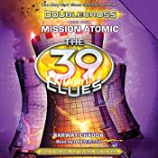 Mission Atomic: The 39 Clues: Doublecross, Book 4 | Sarwat Chadda