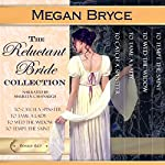 The Reluctant Bride Collection - The Complete Box Set | Megan Bryce