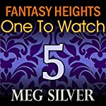 One To Watch: Fantasy Heights, Book 5 | Meg Silver
