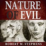 Nature of Evil | Robert W. Stephens