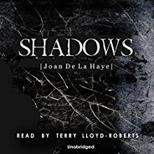 Shadows Audiobook by Joan De La Haye Narrated by Terry Lloyd-Roberts