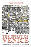 Spirit of Venice: From Marco Polo to Casanova (022408979X) by Strathern, Paul