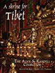 A Shrine for Tibet: The Alice S. Kand...